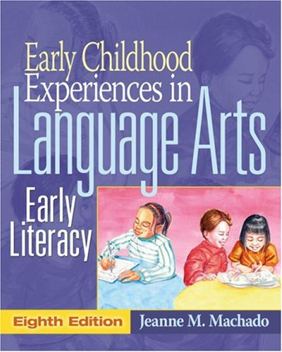 Early Childhood Experiences in Language Arts: Early: Machado, Jeanne M.