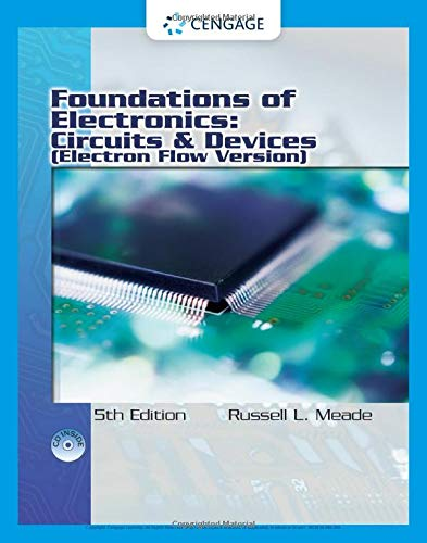 Foundations of Electronics: Circuits & Devices, Electron Flow Version: Meade, Russell