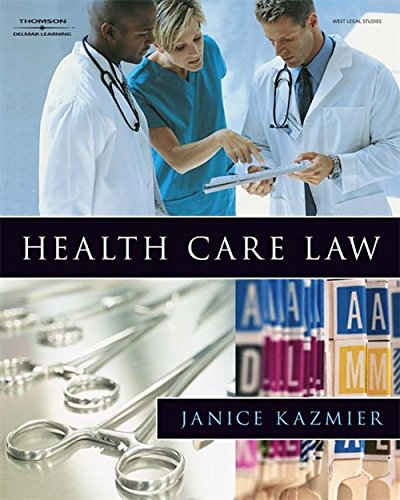 Health Medical Law: Health Care Law By Janice L. Kazmier: Delmar Cengage