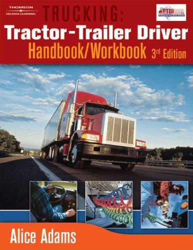 Trucking: Tractor-Trailer Driver Handbook/Workbook (1418012629) by Alice Adams