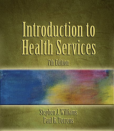 Introduction to Health Services, 7th Edition: Williams, Stephen J.;