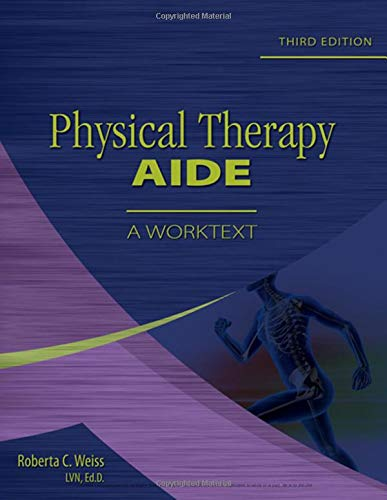 9781418013172: Physical Therapy Aide: A Worktext
