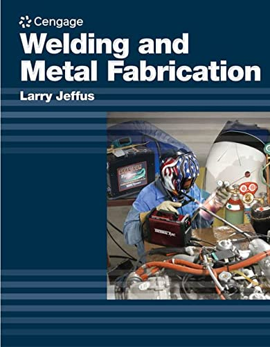 Welding and Metal Fabrication: Jeffus, Larry