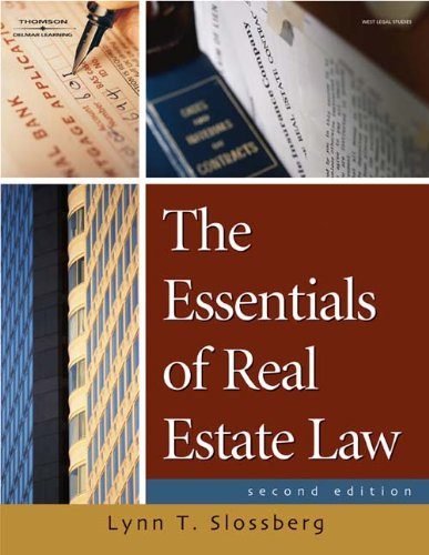 The Essentials of Real Estate Law: Slossberg, Lynn T.