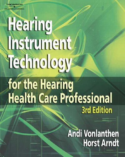 9781418014919: Hearing Instrument Technology for the Hearing Health Care Professional