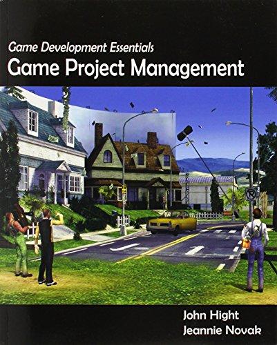 Game Development Essentials: Game Project Management: Game: John Hight, Jeannie