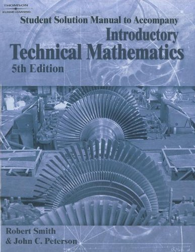 Student Solution Manual for Peterson/Smith's Introductory Technical Mathematics, 5th (1418015466) by Peterson, John C.; Smith, Robert D.