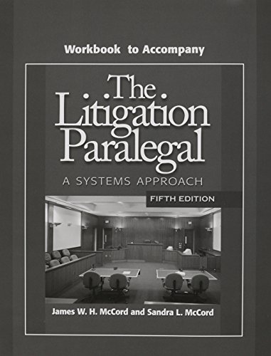 9781418016081: Workbook to Accompany The Litigation Paralegal: A Systems Approach (5th Edition)