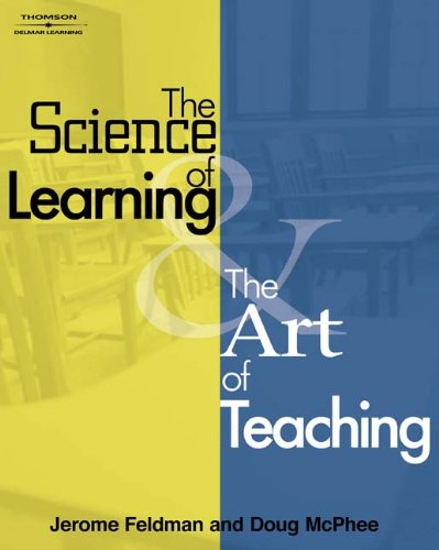 The Science of Learning and the Art: Feldman, Jerome; McPhee,