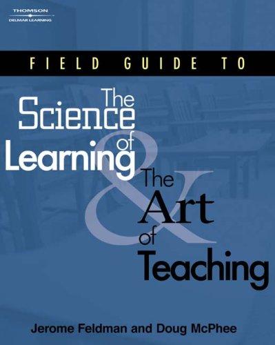 Field Guide to the Science of Learning: Feldman, Jerome/ McPhee,