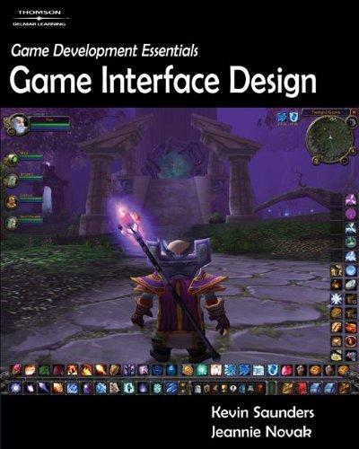 Game Development Essentials: Game Interface Design: Kevin Saunders, Jeannie