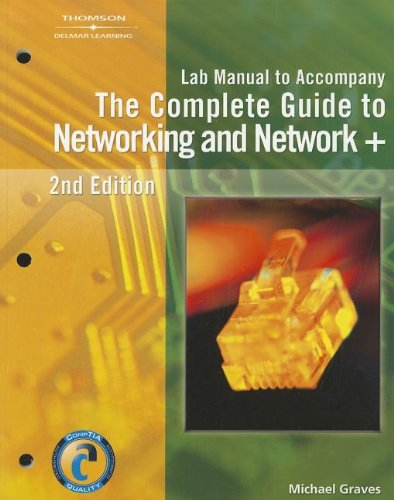 Lab Manual for Graves' The Complete Guide to Networking and Network+, 2nd (9781418019457) by Michael Graves