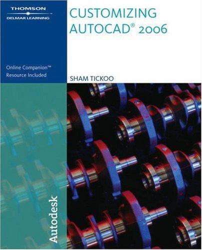 Customizing AutoCAD 2006 (9781418020439) by Tickoo, Sham