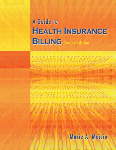 A Guide to Health Insurance Billing (1418028584) by Marie A Moisio
