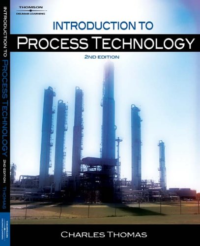 Introduction to Process Technology: Charles E. Thomas