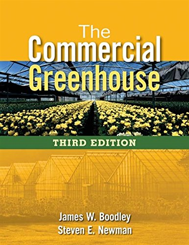 The Commercial Greenhouse: Boodley, James; Newman, Steven E.
