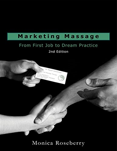 Marketing Massage: From First Job to Dream: Roseberry, Monica