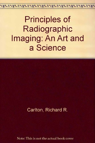 9781418034535: Principles of Radiographic Imaging: An Art and a Science