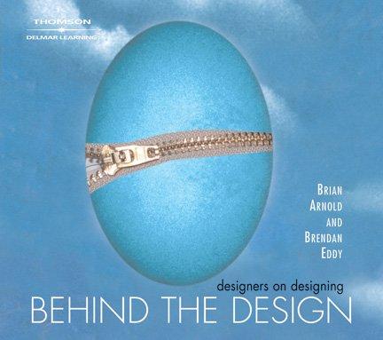 Behind The Design: Designers on Designing (Design: Brian Arnold; Brendan