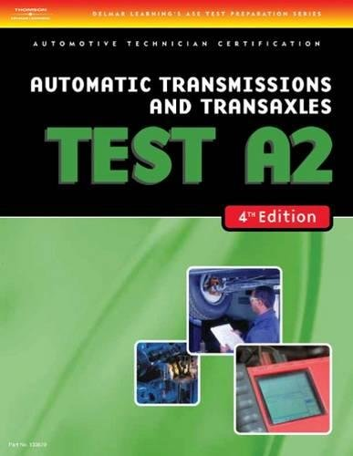 Automatic Transmissions and Transaxles Test A2: Delmar Cengage Learning