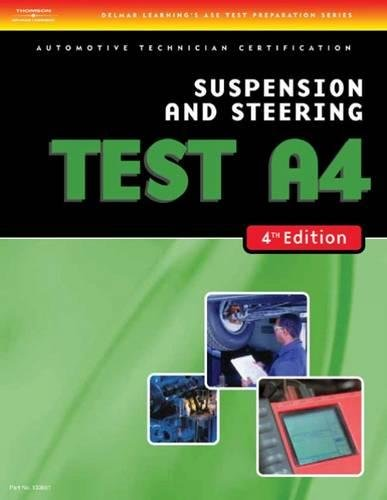ASE Test Preparation-A4, Suspension and Steering, 4th: Delmar, Cengage Learning