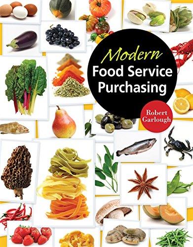 Modern Food Service Purchasing: Business Essentials to: Robert Garlough