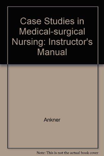 9781418040864: Case Studies in Medical-surgical Nursing