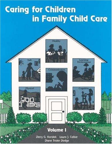 Caring for Children in Family Child Care,: Koralek, Derry G;