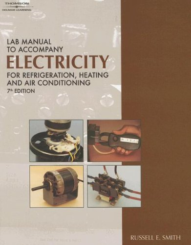 9781418042882: Lab Manual to accompany Electricity for Refrigeration, Heating, And Air Conditioning