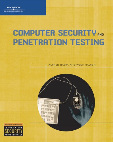 Computer Security and Penetration Testing: Alfred Basta; Wolf