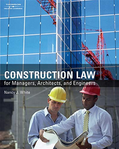 Construction Law for Managers, Architects, and Engineers: Nancy White