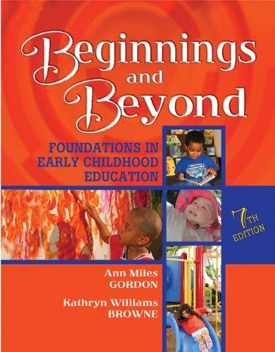 Beginnings & Beyond: Foundations in Early Childhood: Ann Miles Gordon,