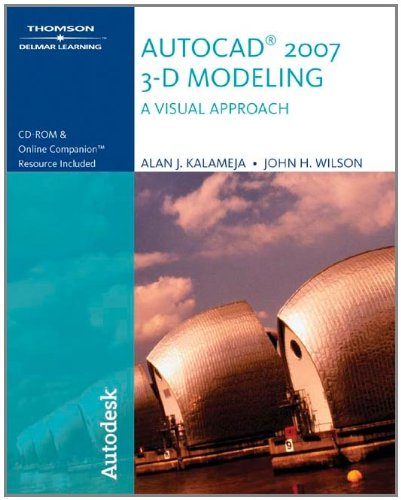 9781418049041: Autocad 2007 3-D Modeling, a Visual Approach