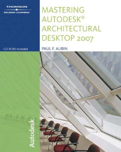 9781418049089: Mastering Autodesk Architectural Desktop 2007