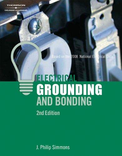 Electrical Grounding and Bonding (Electrical Grounding & Bonding): Phil Simmons