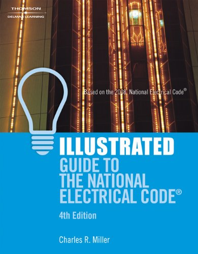 Illustrated Guide to the National Electrical Code: Miller, Charles