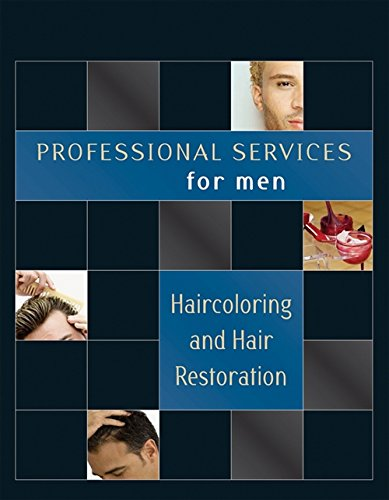 Professional Services for Men: Hair Coloring and Restoration (9781418050900) by Milady