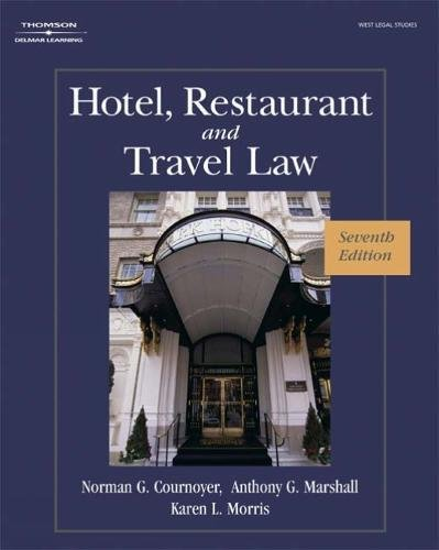 Hotel, Restaurant, and Travel Law, 7th Edition: Morris, Karen; Cournoyer,