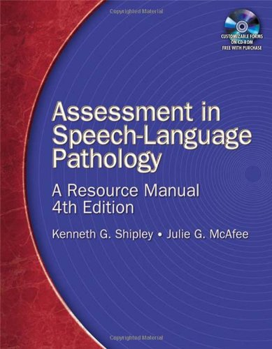 Assessment in Speech-Language Pathology: A Resource Manual: Shipley, Kenneth G.;