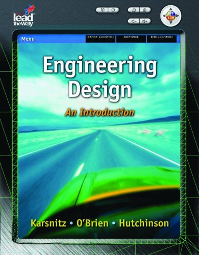 Engineering Design: An Introduction (Project Lead the: John R. Karsnitz,
