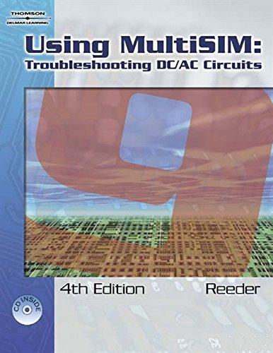 Using Multisim 9: Troubleshooting DC/AC Circuits: Reeder, John