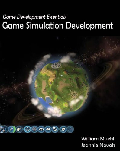 Game Development Essentials: Game Simulation Development: William Muehl, Jeannie