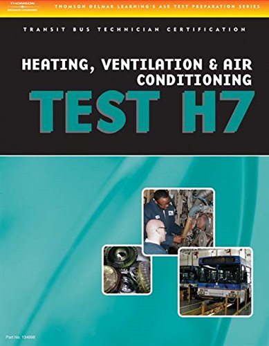 9781418065713: ASE Test Preparation - Transit Bus H7, Heating, Ventilation, & Air Conditioning (Delmar Learning's Ase Test Prep Series)