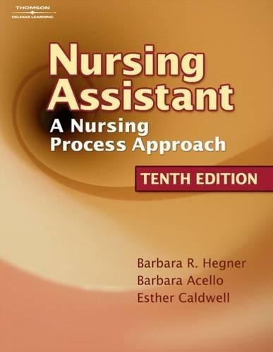 Nursing Assistant: A Nursing Process Approach: Hegner, Barbara, Acello,