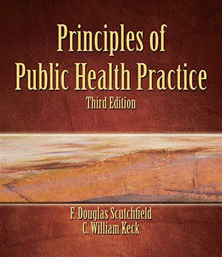 Principles of Public Health Practice, 3rd Edition: Scutchfield, F. Douglas;
