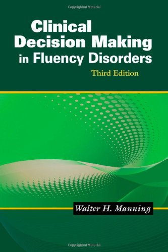 Clinical Decision Making in Fluency Disorders: Manning, Walter H.