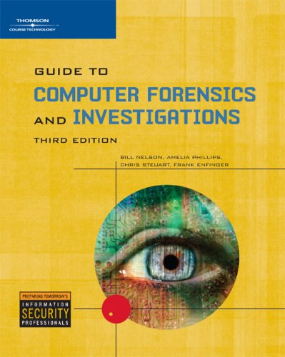 Guide to Computer Forensics and Investigations, Third: Bill Nelson, Amelia