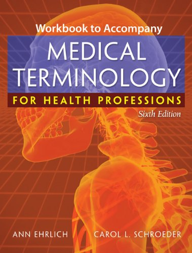 Workbook to Accompany Medical Terminology for Health Professions (1418072532) by Ann Ehrlich; Carol L. Schroeder