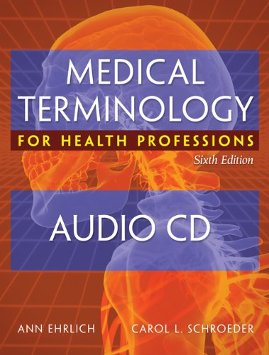 Audio CDs for Ehrlich/Schroeder's Medical Terminology for: Ehrlich, Ann; Schroeder,