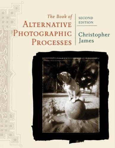 9781418073725: The Book of Alternative Photographic Processes